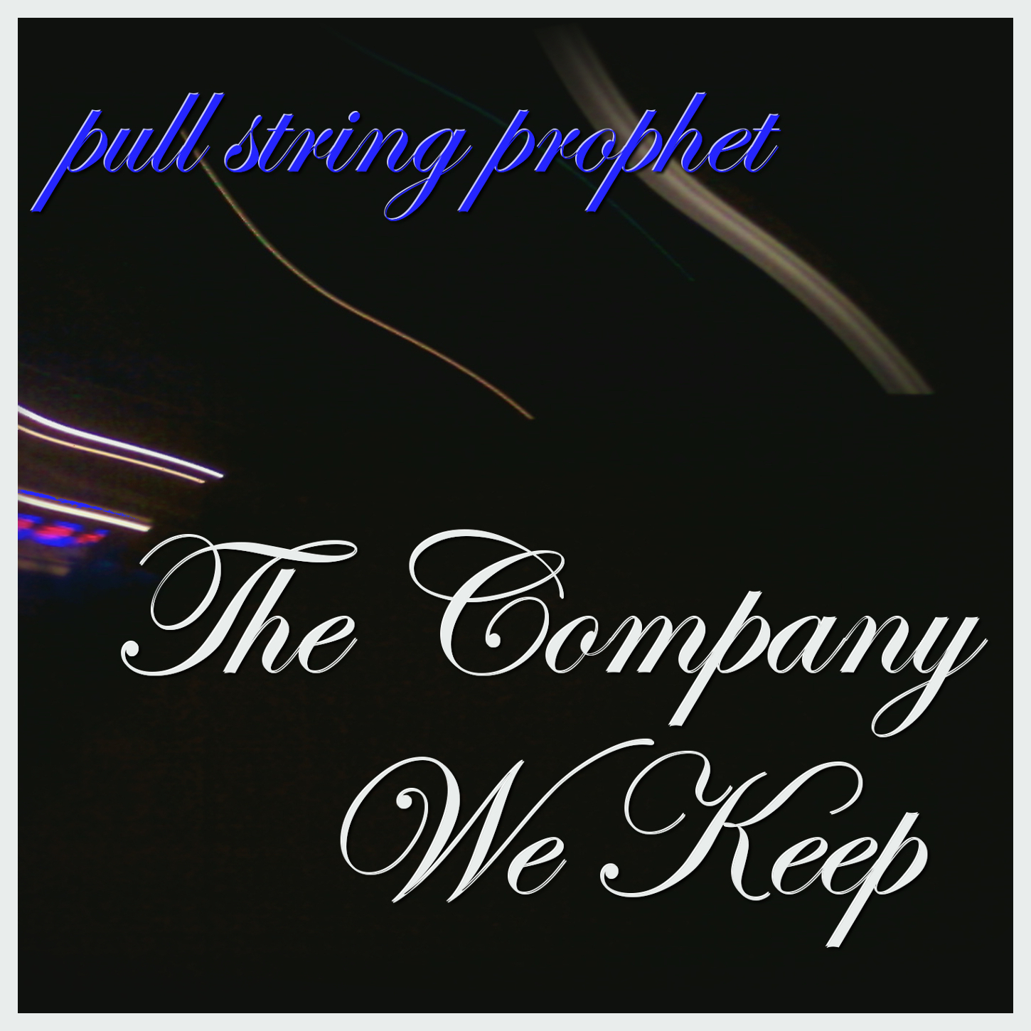 Pull String Prophet - The Company We Keep